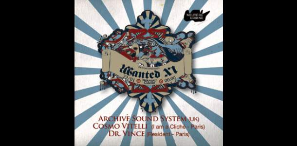 wanted xi archive sound system cosmo vitelli nouveau casino plaisir du plaisir Wanted XI au Nouveau Casino : 4 invitations à gagner